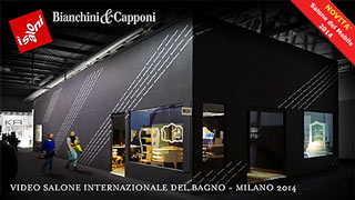 Bianchini & Capponi - Video - NOVELTY - Salone del Bagno - Milano 2014